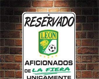 Reservado Aficionados de LA FIERA Futbol Mexico Leon  9 x 12 Predrilled Aluminum Sign  U.S.A Free Shipping