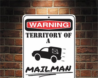 Warning Territory Of a Mailman 9 x 12 Predrilled Aluminum Sign  U.S.A Free Shipping
