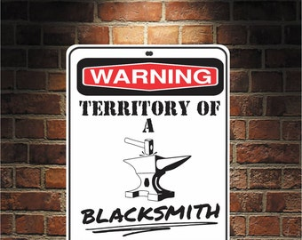 Warning Territory Of a Blacksmith 9 x 12 Predrilled Aluminum Sign  U.S.A Free Shipping