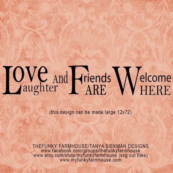 SVG & PNG - Love Laughter and Friends are Welcome Here