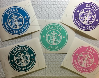 Starbucks Vinyl Decal / Sticker *Available in 24 Colors*, name, personalized, custom, wedding, bridesmaid, maid of honor, flower girl