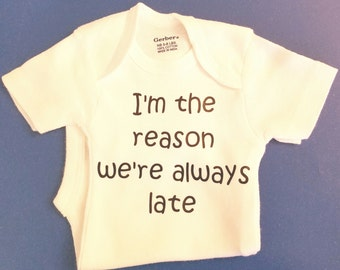 I'm The Reason We're Late Onesie, Funny Onesie, Gender Neutral Onesie, Baby Onesie, Baby Gift, Girl Onesie, Boy Onesie, Onesies, Onesie