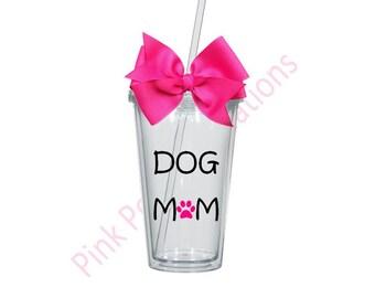Dog Mom Tumbler, Dog Mom, Dog Lover