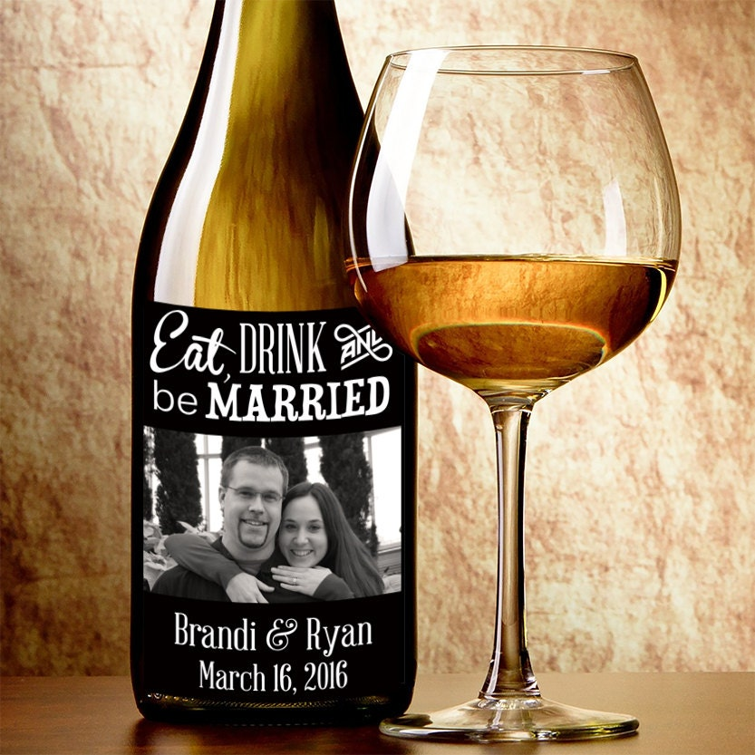 Eat Drink And Be Married Wine Labels Wedding Wine Labels