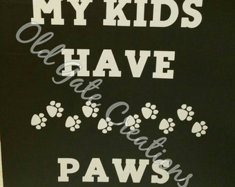 Wooden My Kids Have Paws 12 X 12 sign