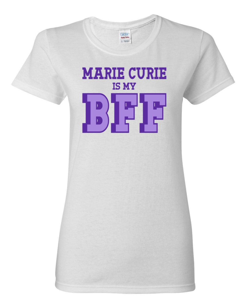 Great Women of History - Marie Curie is my BFF Womens History T-shirt