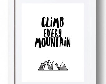 Climb Every Mountain Print - *INSTANT DOWNLOAD*