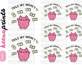 A431 | TAKE MY Money Cat Repositionable stickers Perfect for Erin Condren Life Planner, Filofax, Plum Paper & other planner scrapbooking