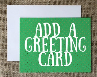 Add a greeting card to your order!