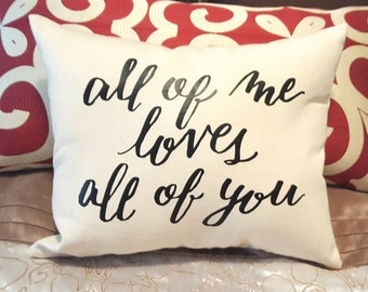 All of me loves all of you, romantic pillow, 13x9 accent pillow, typography pillow, quote pillow, toss pillow, accent pillow, nursery decor