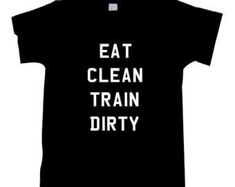 Gym Workout Eat Clean Train Dirty Girly Womens T-Shirt SHIRT T SHIRT  T1013