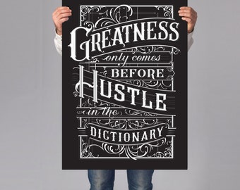 Greatness Only Comes Before Hustle In The Dictionary: Inspirational Art, Wall Art, Business or Office Decor, Office Art, Calligraphy