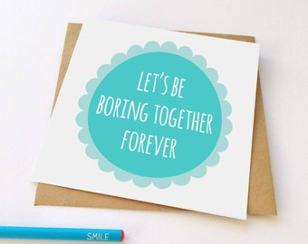 Boring Together Greeting Card