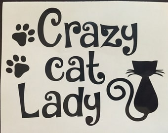 Crazy Cat Lady Decal- Cat Lover Decal- Cat Mom