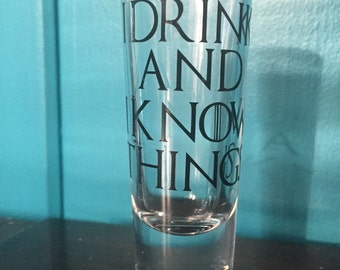 Game of Thrones shot glass, I Drink and I Know Things, House Lannister, Game of Thrones gift, Gift for Him, shot glass,