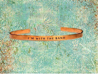 "I'm With The Band | Cuff Bracelet Jewelry Hand Stamped 1/4"" Organic, Smooth Texture Copper Brass or Aluminum"