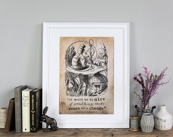 Alice In Wonderland 'It Would Be So Nice' Poster Print - Alice in Wonderland Wall Art - Alice in Wonderland Quote -