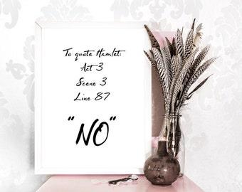 To quote Hamlet, Printable Inspirational Art Office Decor Interior design Motivational Poster Encouragement Typography Art Quote