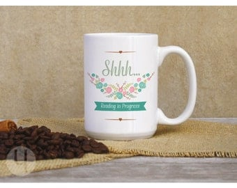Shhh... Reading in Progress Large Coffee Mug 15 oz. Book Lovers Gift. Teacher Gifts. Gift for Readers.