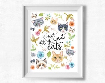 Printable Art, I Just Want All the Cats, Cute Cat Quote, Watercolor Cats and Flowers Poster, 8x10 Instant Download