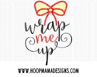 Wrap Me Up SVG DXF eps and png Files for Cutting Machines Cameo or Cricut