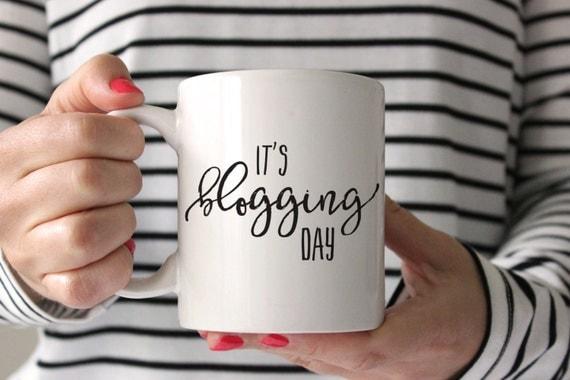 It's Blogging Day Coffee Mug - Coffee Mug - Coffee Cup - Coffee Mug Gift - Blogger - Blogger Gift - Blogger Coffee Mug - Blog Coffee Mug