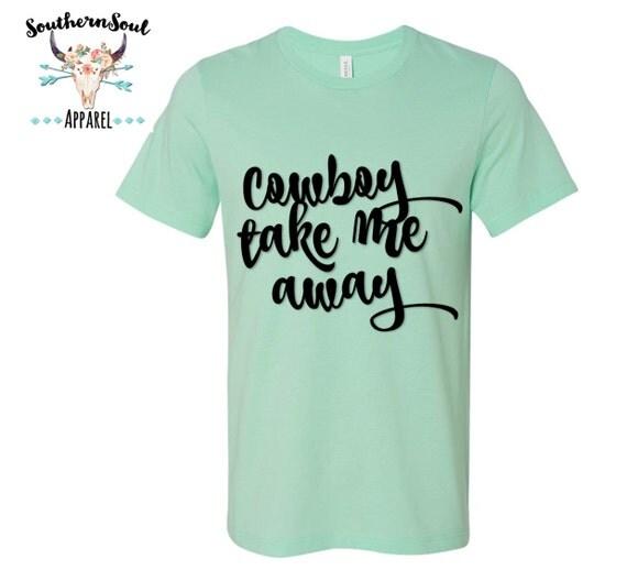 Cowboy Take Me Away Unisex T Shirt, Country T Shirt, Southern T Shirt, Country Shirt, Concert Shirt, Boutique Shirt