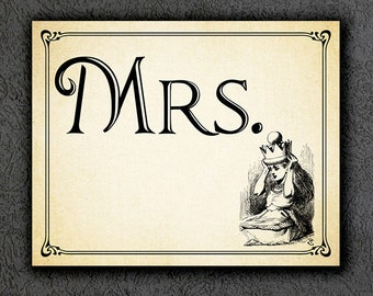 Alice in Wonderland Wedding Sign, Printable Wedding Sign, Wonderland Wedding Mrs Sign, Wedding Decor, Instant Digital Download 002