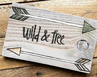 wild and free wood sign