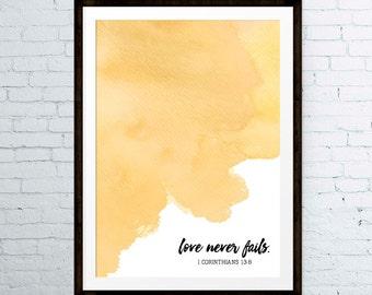 Love Never Fails YELLOW Watercolor – 1 Corinthians 13:8 Christian Art - Scripture Art - Scripture Print - Scripture Decor - INSTANT DOWNLOAD