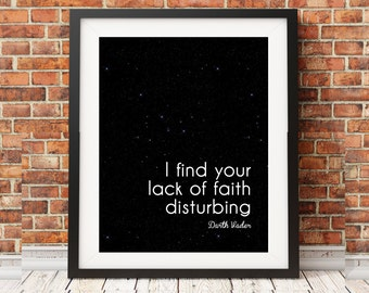 Star Wars Darth Vader Quote I find your lack of faith disturbing Black Stars Minimalist Print