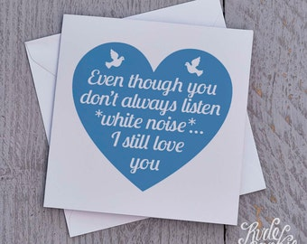 Funny Valentines Card – Never listen