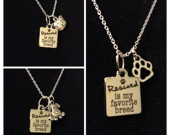 Rescue is my favorite breed necklace