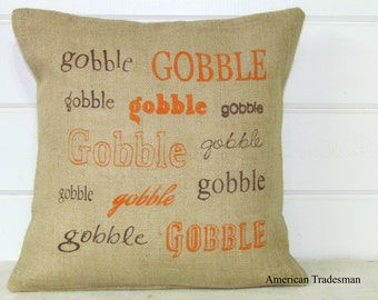 Burlap Pillow- Fall Decor, Autumn Typography, Thanksgiving, Turkey, Gobble Gobble