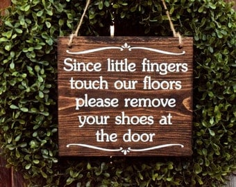 Since Little Fingers Touch Our Floors Please Remove Your Shoes At The Door   Front Door Sign   No Shoes Sign   Remove Sign   No Shoes Sign