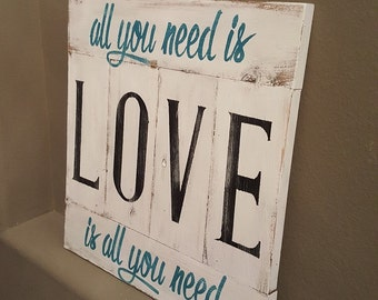 Love Is All You Need Handmade Wood Sign