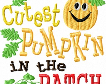Cutest Pumpkin in the Patch -A Machine Embroidery Design for Halloween, Thanksgiving, or Fall