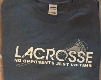No Opponents Just Victims Lacrosse T-shirts