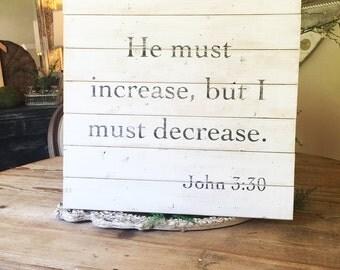 2x2 John 3:30 Wood Scripture Sign