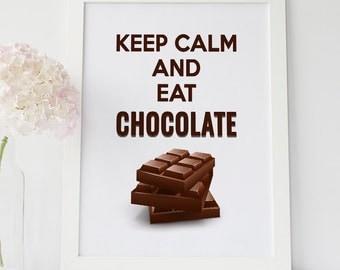 Keep Calm And Eat Chocolate, Keep Calm Poster, Keep Calm Print, , Chocolate Typography Art, Kitchen Wall Decor, Dessert Wall Art, Keep Calm