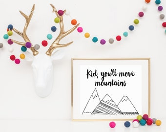 """8x10 """"Kid, You'll Move Mountains"""" + Whimsical Mountains Printable and Instant Download"""