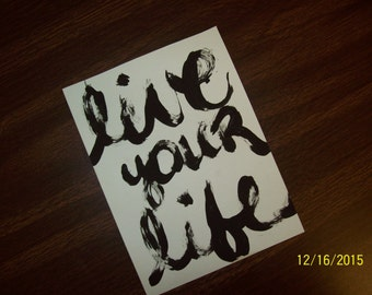 Live Your Life/painted saying/home/art/painting