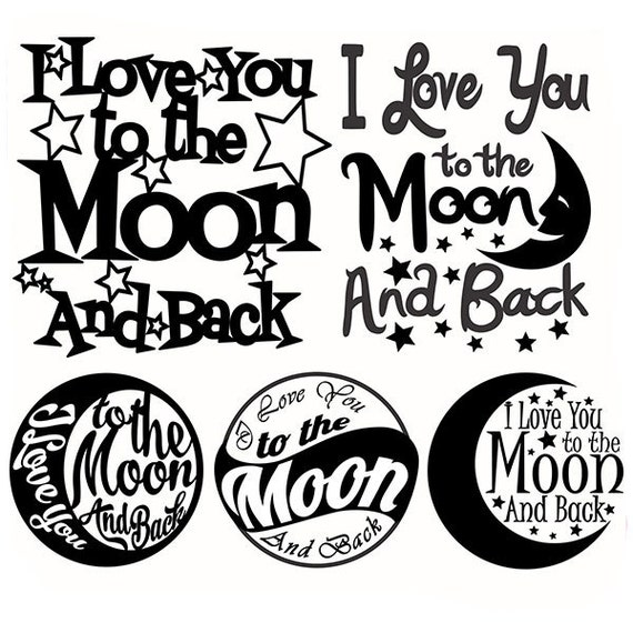 I Love You Quotes: I Love You To The Moon And Back Cuttable Designs SVG DXF EPS