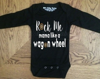Rock Me Mama Like A Wagon Wheel Onesie, Long Sleeve, Short Sleeve in Black, White, Pink