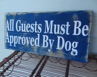 Guests Approved By Dog Rustic Wood Sign