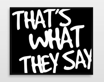 Typography poster -  Typography Print - That's What They Say
