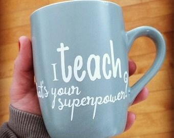"""Autocollant """"I teach, what's your superpower ?"""" pour coller sur les tasses de café ou pot Mason"""