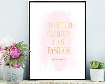 Chanel Quote, Fashion Print,  Coco Chanel, Printable Art, I Dont Do Fashion, Typography, Wall Art, Gold Print, Digital Download, Wall Decor