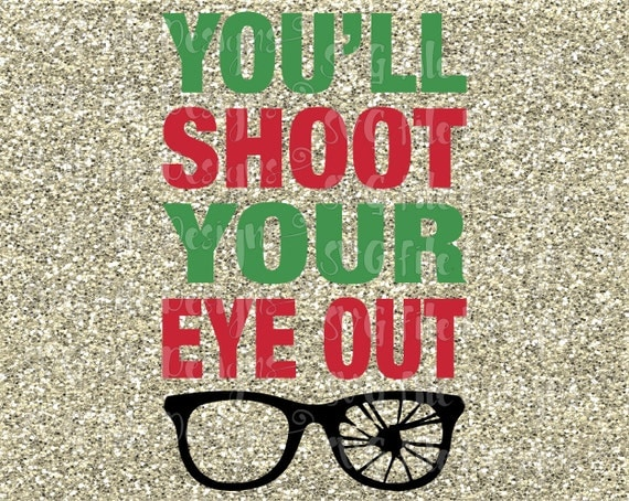 You'll Shoot Your Eye Out A Christmas Story By SVGFileDesigns