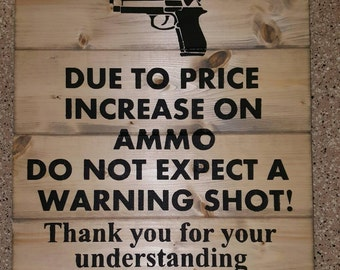 Due To Price Increase On Ammo Wood Sign